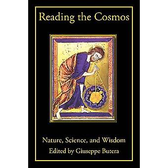 Reading the Cosmos - Nature - Science and Wisdom by Giuseppe Butera -