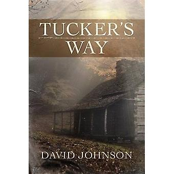 Tucker's Way by David Johnson - 9781477827024 Book