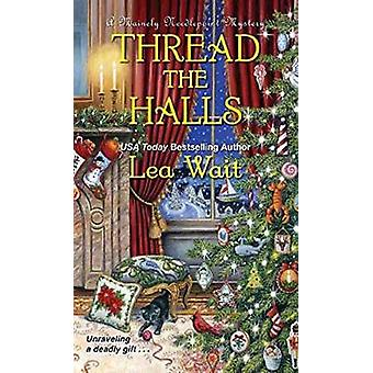 Thread the Halls by Lea Wait - 9781496706300 Book