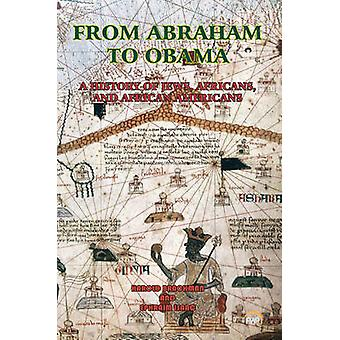From Abraham to Obama - A History of Jews - Africans - and African Ame