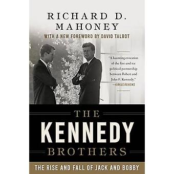 The Kennedy Brothers - The Rise and Fall of Jack and Bobby by Richard