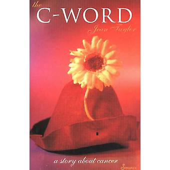 The C-Word - A Story About Cancer by Jean Taylor - 9781875559992 Book