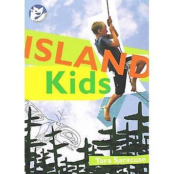 Island Kids by Tara Saracuse - 9781897142431 Book