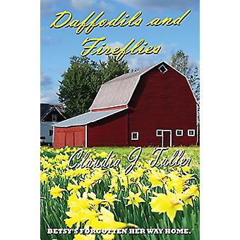 Daffodils and Fireflies by Claudia J Taller - 9781937327644 Book