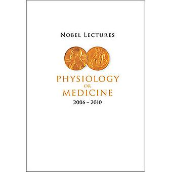 Nobel Lectures in Physiology or Medicine (2006-2010) by Goran K. Hans