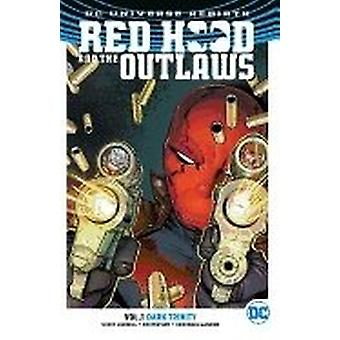 Red Hood e The Outlaws Vol. 1 Dark Trinity 9781401268756