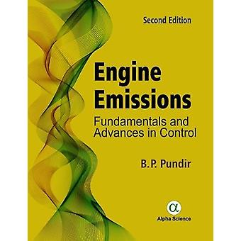 Engine Emissions - Fundamentals and Advances in Control by B. P. Pundi