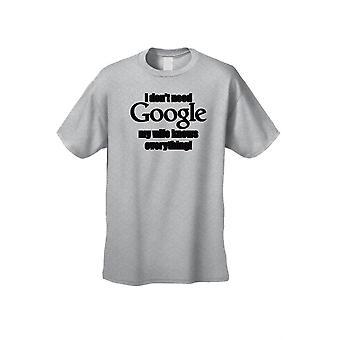 Je n'ai pas besoin de Google, ma femme sait tout! T-shirt à manches courtes
