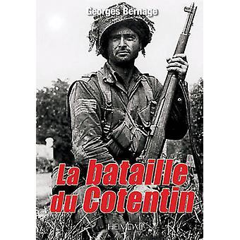 La Bataille Du Cotentin by Georges Bernage - 9782840483441 Book