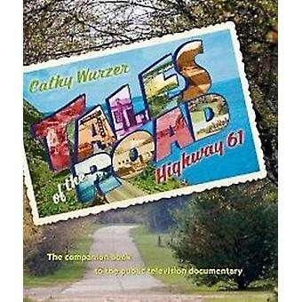 Tales of the Road - Highway 61 by Cathy Wurzer - 9780873518291 Book