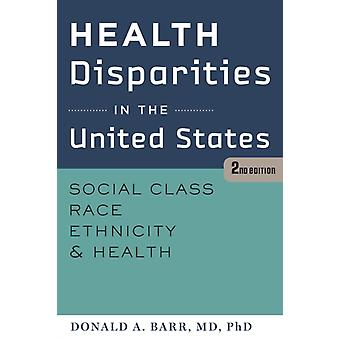 Health Disparities in the United States by Donald A. Barr