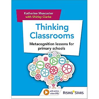 Thinking Classrooms Metacognition lessons for primary schoo by Katherine Muncaster