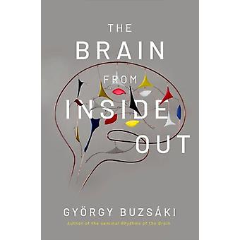 Brain from Inside Out by Gyorgy Buzsaki