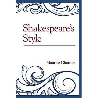 Shakespeares Style by Maurice Charney