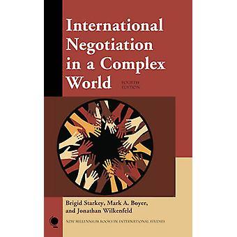 Negociación Internacional en un Mundo Complejo por Brigid StarkeyMark A. BoyerJonathan Wilkenfeld