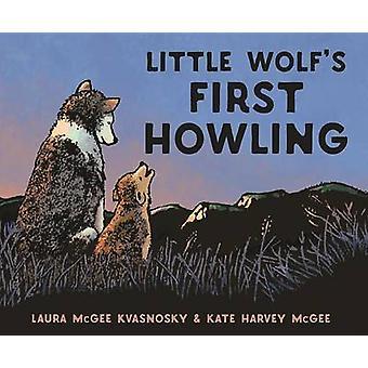 Liten Wolfs første hyl av Laura McGee Kvasnosky - Laura McGee Kv