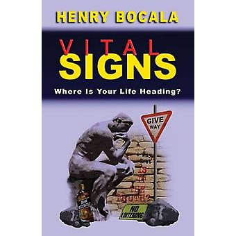 Vital Signs Where Is Your Life Heading by Bocala & Henry
