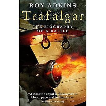 Trafalgar: A biografia de uma batalha