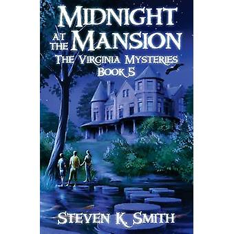 Midnight at the Mansion by Smith & Steven K