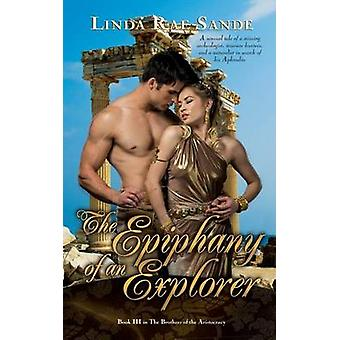The Epiphany of an Explorer by Sande & Linda Rae