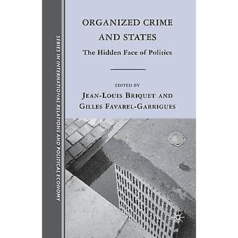 Organized Crime and States by Edited by J Briquet & Edited by G Favarel Garrigues