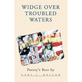 Widge over Troubled Waters The Language of Widge by Keller & Carl J.