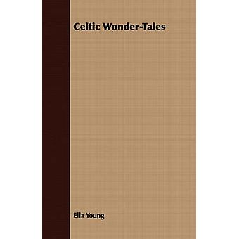 Celtic WonderTales by Young & Ella