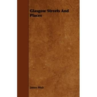 Glasgow Streets and Places by Muir & James