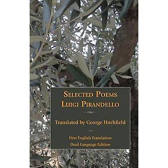 Selected Poems of Luigi Pirandello by Pirandello & Luigi