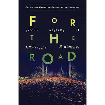 For the Road Short Stories of Americas Highways by Hitchcock & Emily