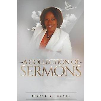 A COLLECTION OF SERMONS by Woods & Seketa M