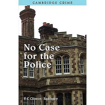 No Case for the Police by ClintonBaddeley & V.C.