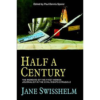 Half a Century by Swisshelm & Jane