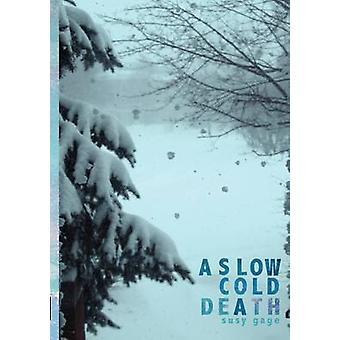 A Slow Cold Death by Gage & Susy