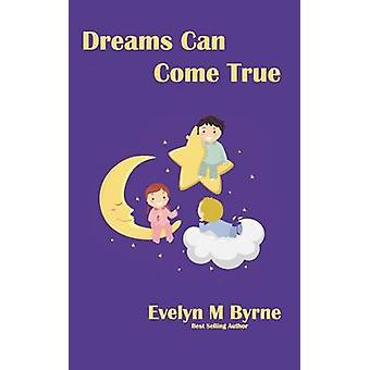Dreams Can Come True by Byrne & Evelyn M.
