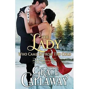 The Lady Who Came in from the Cold by Callaway & Grace