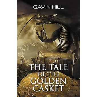 The Tale of the Golden Casket by Hill & Gavin