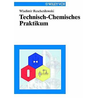 TechnischChemisches Praktikum by Reschetilowski & Wladimir