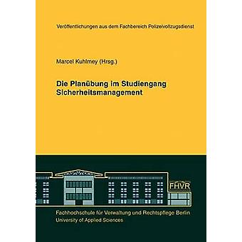 Die Planbung im Studiengang Sicherheitsmanagement by Kuhlmey & Marcel