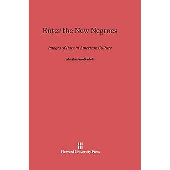 Enter the New Negroes by Nadell & Martha Jane
