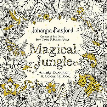 Magical Jungle - An Inky Expedition & Colouring Book by Johanna Basfor