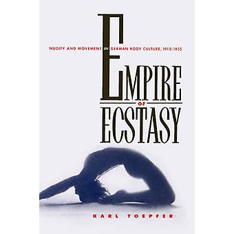 Empire of Ecstasy - Nudity and Movement in German Body Culture - 1910-