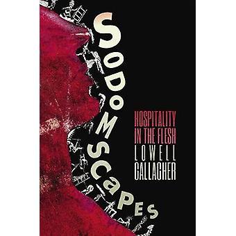 Sodomscapes - ospitalità in carne e ossa da Lowell Gallagher - 978082327