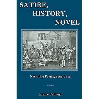Satire - History - Novel - Narrative Forms - 1665-1815 by Frank Palmer