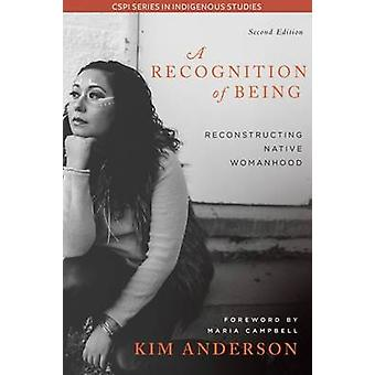 Recognition of Being - Reconstructing Native Womanhood by Kim Anderson