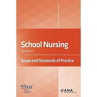School Nursing - Scope and Standards of Practice by American Nurses As