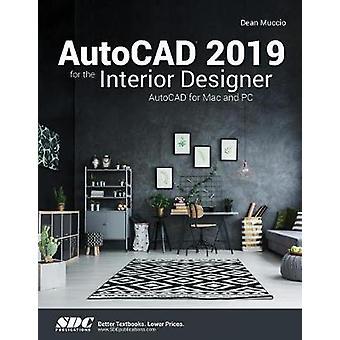 AutoCAD 2019 for the Interior Designer by Dean Muccio - 9781630571771