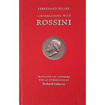 Conversations with Rossini by Ferdinand Hiller - 9781843681694 Book