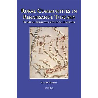 Rural Communities in Renaissance Tuscany - Religious Identities and Lo