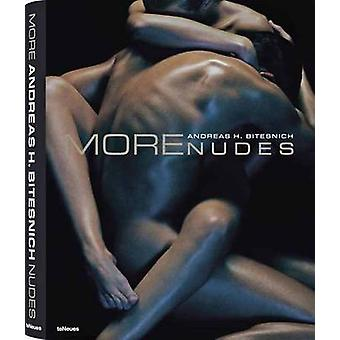 More Nudes by Andreas H. Bitesnich - 9783832796778 Book
